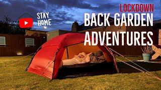 Back Garden Adventures - Lockdown 2020