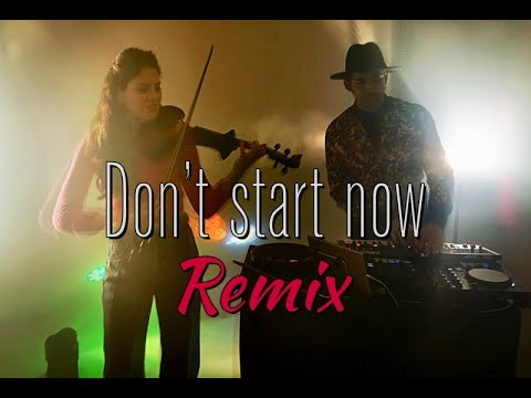Dua Lipa - Don't Start Now Remix - Violin and Dj Synth Cover - Duo Alessandra & Alessandro