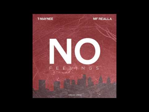 T-Maynee - No Feelings (feat. MF Realla)