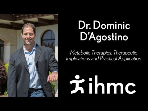 Dominic D'Agostino: Metabolic Therapies: Therapeutic Implications and Practical Application ...