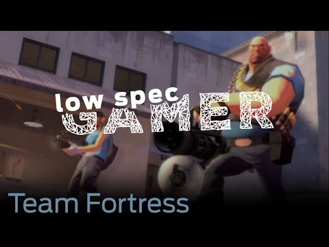 LowSpecGamer:  How to run Team Fortress 2 on a low end computer.