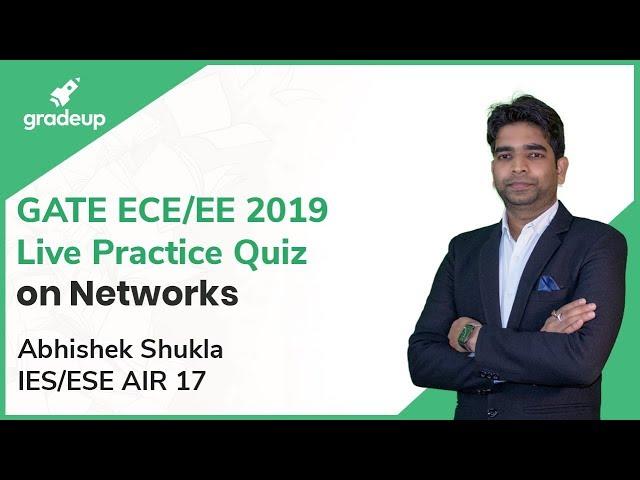 GATE ECE/EE 2019 Live Practice Quiz on Networks || Abhishek Shukla || ESE 2018 AIR 17