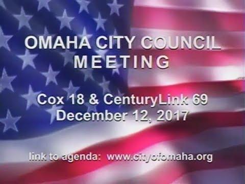 Omaha Nebraska City Council Meeting, December 12, 2017