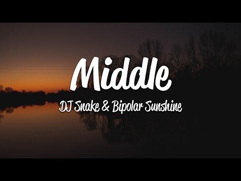 DJ Snake - Middle (Lyrics) ft. Bipolar Sunshine