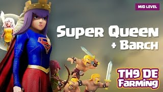 Town Hall 9 DE Farming Strategy (Mid Level Heroes) - Super Queen + Barch