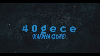 40gece - Kafana Göre (Lyric Video)