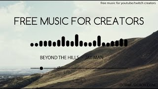 Free Background Music - 'Beyond The Hills' - Reflective | Draw My Life Music - OurMusicBox Jay Man