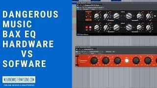 Dangerous Music Bax EQ Hardware Vs Sofware
