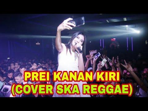 NELLA KARISMA - PREI KANAN KIRI (COVER REGGAE SKA) | MUSIK REGGAE SKA TERBARU