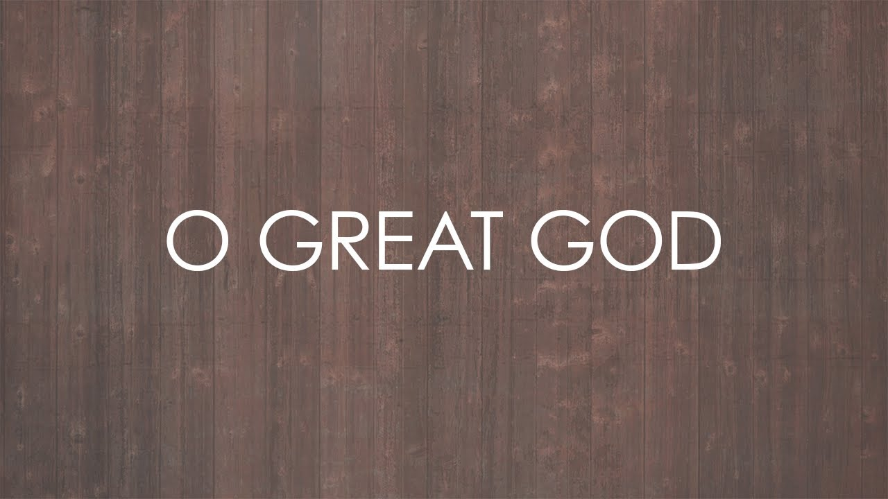 O Great God (feat. Matt Boswell) - Official Lyric Video