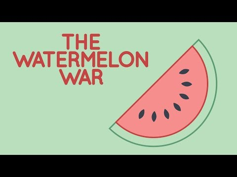 REALLY WEIRD HISTORY: The Watermelon War