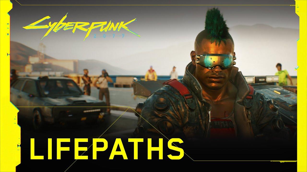 Cyberpunk 2077 — Lifepaths