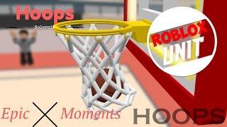 Hoops -Epic Moments- | Roblox Unit