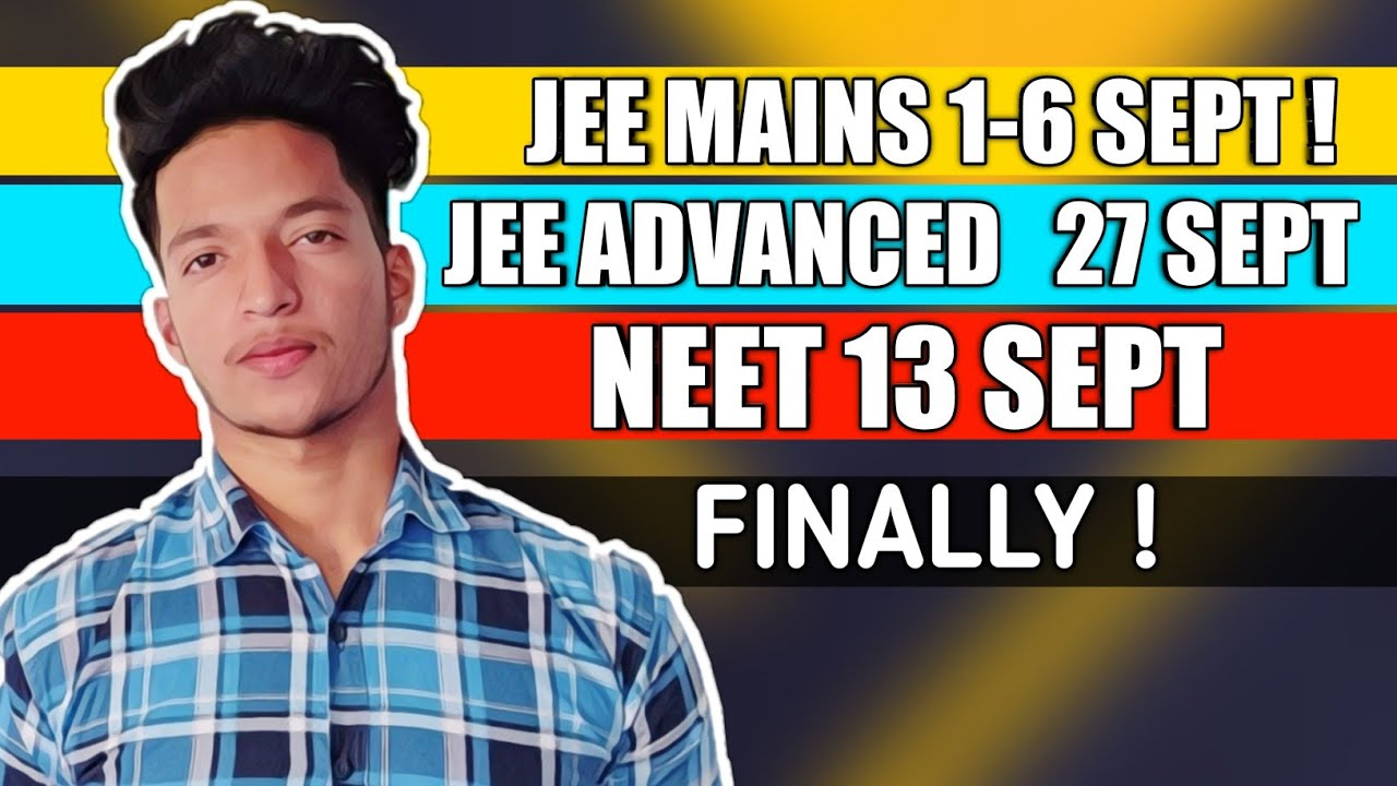 JEE / NEET IN SEPTEMBER ! Finally Officially JEE/NEET POSTPONED 🔥! jee advanced in september