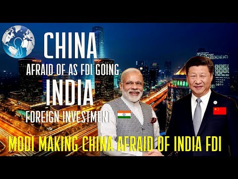 CHINA afraid of INDIA as Foreign Investment going to Indian FDI