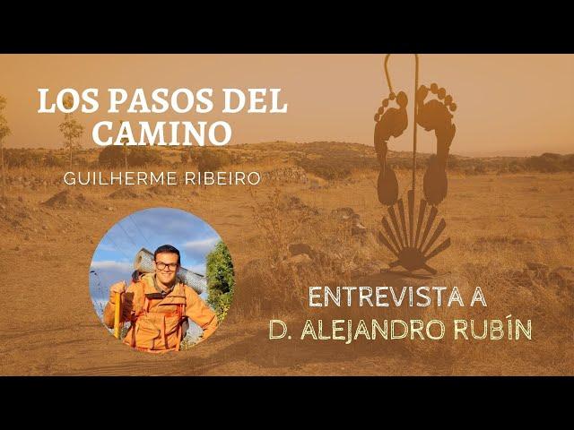 Pasos del Camino 1 - Entrevista a Alejandro Rubín