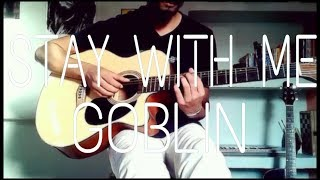 STAY WITH ME - 도깨비(Goblin) OST  - Chanyeol (EXO)/Punch - Cover (Fingerstyle Guitar) by Qintar...