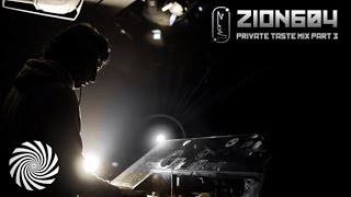 Zion 604 | Private Taste Part C | Mixed By Roy Sason | 2014