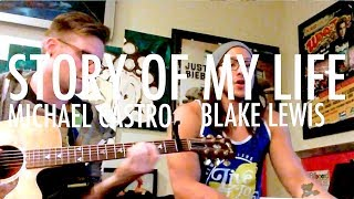 One Direction - Story of My Life (Michael Castro & Blake Lewis Cover)
