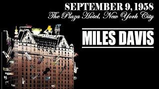 Miles Davis- September 9, 1958 Plaza Hotel, NYC [Jazz At The Plaza]