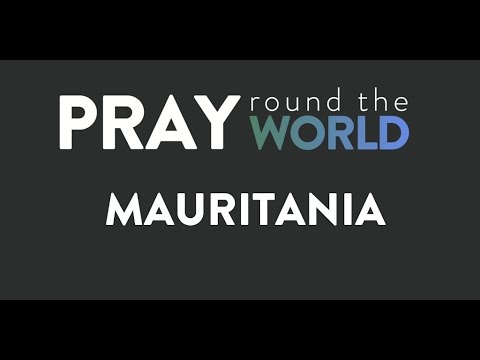 Pray Round The World: Mauritania  - pray with us now! - 2 min video - Clayton TV