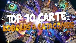 TOP 10 CARTE DI KOBOLDS & CATACOMBS!! [HEARTHSTONE ITA]