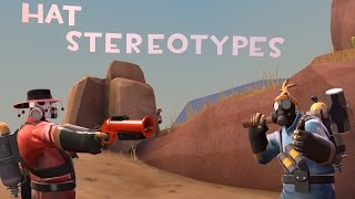 [TF2] Hat Stereotypes! Episode 4: The Pyro