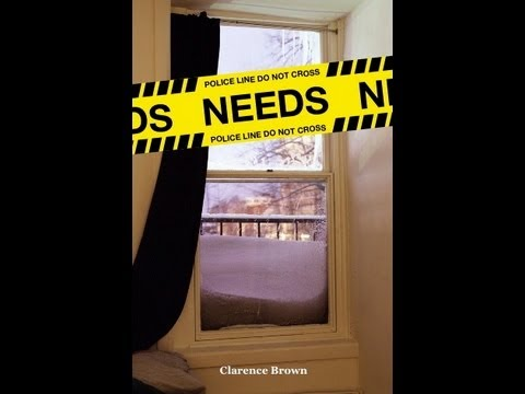"""NEEDS"" by Clarence Brown"