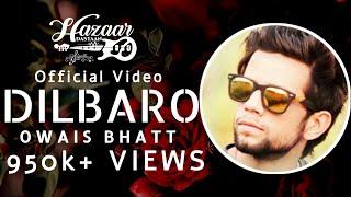 Owais Bhatt - DILBARO (Official Video)