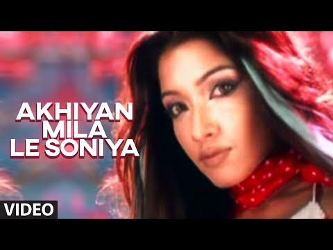 Akhiyan Mila Le Soniya (Full Video Song) - Khanki Hai Chudiyan | Tanya Singh Songs