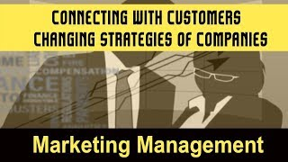 Connecting with Customers | Traditional Vs. Modern Customer-Oriented Business Model | Part 36