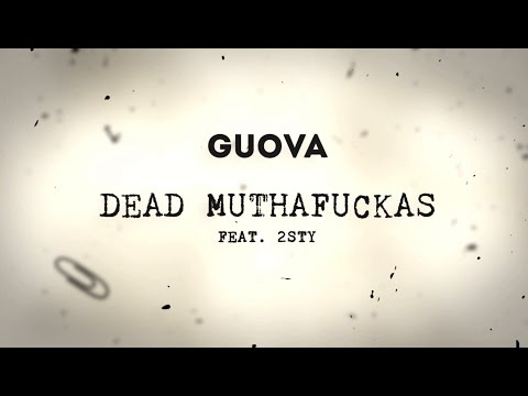 Guova - Dead Muthafuckas (Lyric video) - feat. 2sty