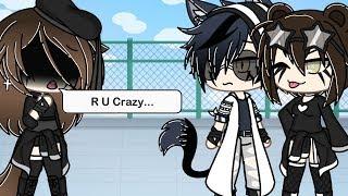 R U Crazy/Music video/Gacha life