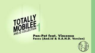 Vincenzo & Pan-Pot - Faces (And.Id & B.A.N.D. version)