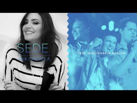 SEDE - Ana Gabriela feat. Missionário Shalom