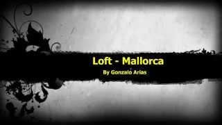 Loft - Mallorca (Techno) by Gonarpa