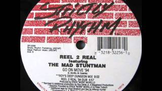 Reel 2 Real Feat The Mad Stuntman Go On Move Reel 2 Real 94 Dub
