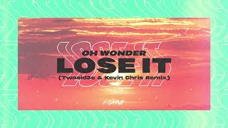 Oh Wonder Lose It Twosid3s Kevin Chris Remix.mp3
