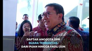 Daftar Anggota DPR dengan Suara Terbanyak, dari Puan Maharani hingga Fadli Zon