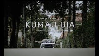 Andmesh-Kumau Dia (Music Video & Lyrics)