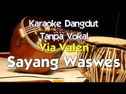 Karaoke Via Valen - Sayang Waswes