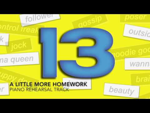 A Little More Homework - 13: The Musical - Piano Accompaniment/Rehearsal Track