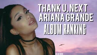 THANK U, NEXT ALBUM RANKING (ARIANA GRANDE)