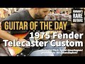 Guitar of the Day: 1975 Fender Telecaster Custom | Norman's Rare Guitars