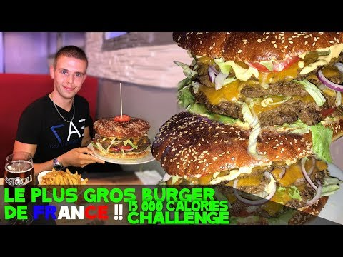 Le BURGER le PLUS GROS de FRANCE !!! 15000 CALORIES CHALLENGE !!!