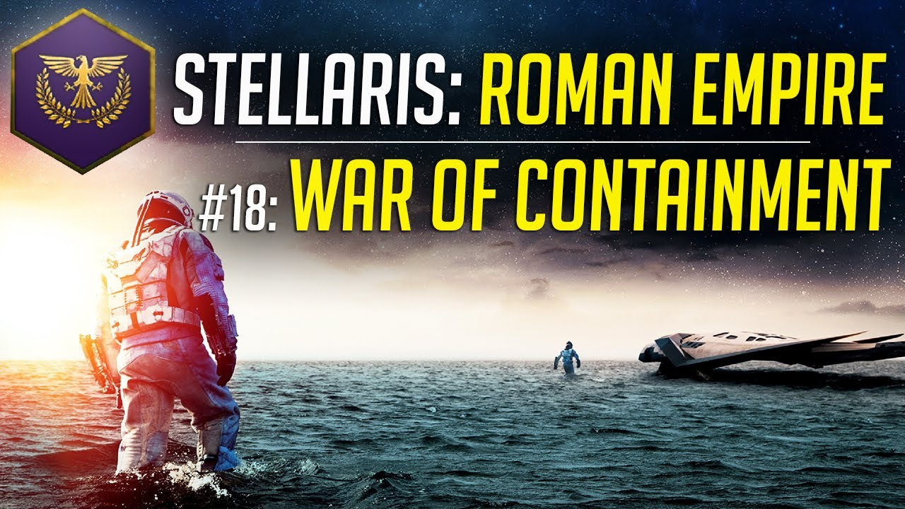 War of Containment! – Let's Play Stellaris ROMAN EMPIRE – Ep.18 – Modded Gameplay