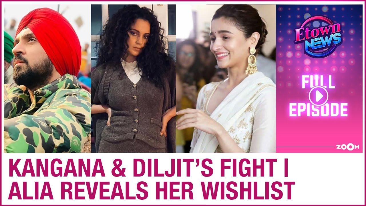 Kangana & Diljit's intense fight | Alia Bhatt reveals her wishlist | E-Town News