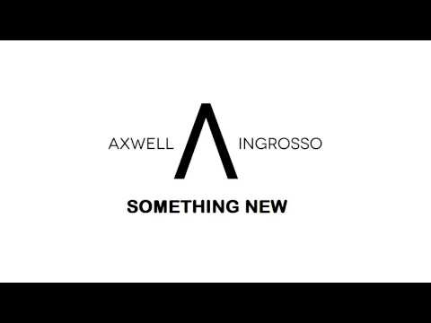 Axwell /\ Ingrosso - Something New (Original Mix)