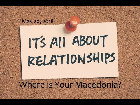 Where is Your Macedonia? - It's All About Relationships (5/20/18)
