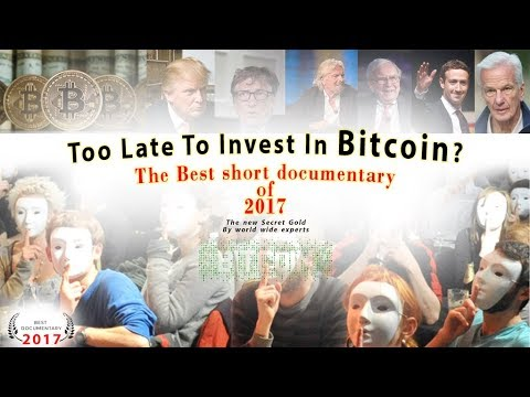 Is it too late to invest in Bitcoin? Must See! short documentary